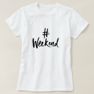 t shirt design quote t-shirts - weekend t-shirt PKGDNCQ