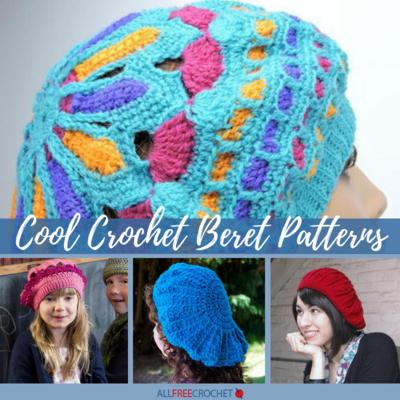 20 Cool Crochet Beret Patterns | AllFreeCrochet.com