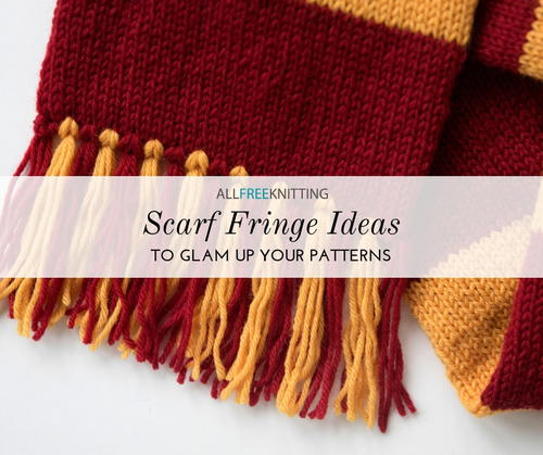 12 Scarf Fringe Ideas to Glam Up Your Patterns | AllFreeKnitting.com
