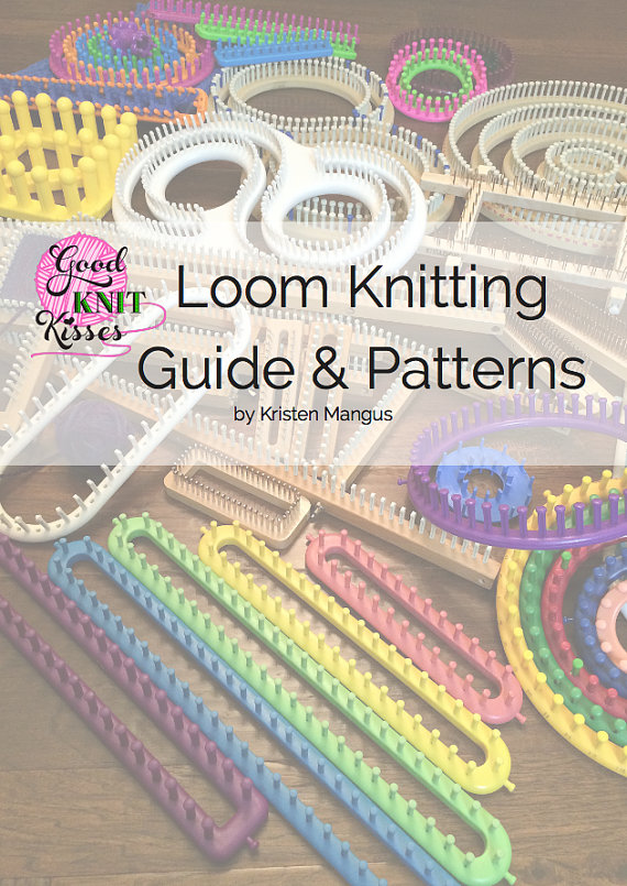 Loom Knitting Guide & Patterns by GoodKnitKisses on Etsy | Loom Knit