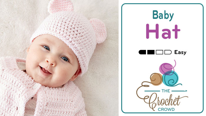 Crochet Easy Baby Hat with Teddy Bear Ears + Tutorial | The Crochet