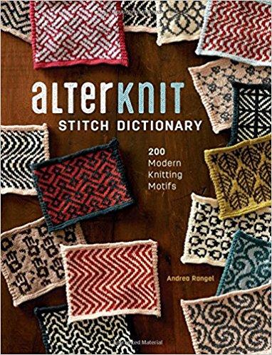 AlterKnit Stitch Dictionary: 200 Modern Knitting Motifs: Andrea