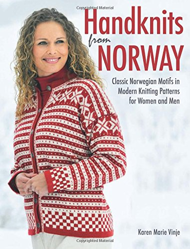 Handknits from Norway: Classic Norwegian Motifs in Modern Knitting