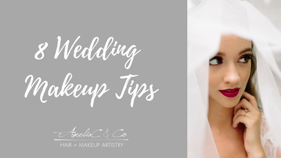8 Wedding Makeup Tips u2014 Amelia C & Co
