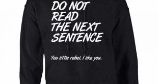 cool hoodies adult hoodie do not read the next sentence funny top RPKJMDS