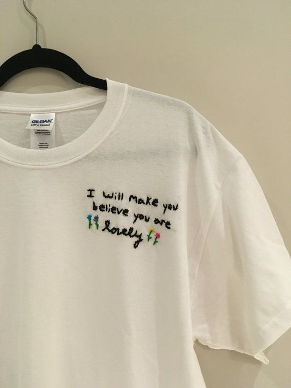embroidered shirts i will make you belive you are lovely embroidered t-shirt KYNWYPY