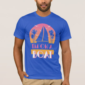 t shirt design trendy - the lonely island - iu0027m on a boat t-shirt IYQPOTK