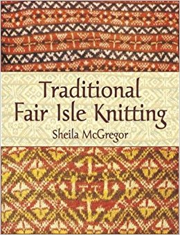traditional fair isle knitting (dover knitting, crochet, tatting, lace):  sheila mcgregor: 0800759431076: amazon.com: books BBOPIVT