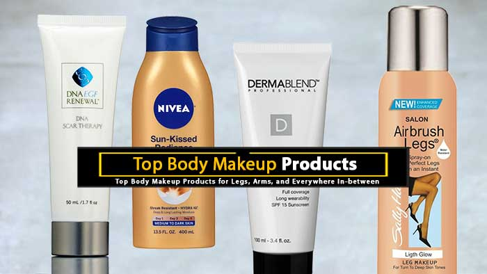 Top Body Makeup Products for Legs, Arms and In-Between | Body Tips