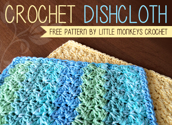 Dishcloth Free Crochet Pattern | Little Monkeys Crochet | Little