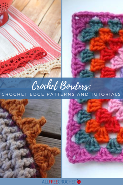 YOUR STYLISH AND COMPLETE GUIDE TO   DECORATING CROCHET EDGES