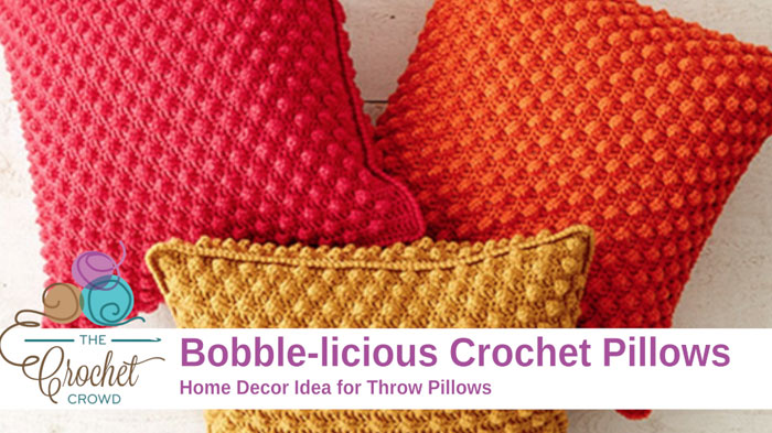 Crochet Bobble-licious Pillow + Tutorial | The Crochet Crowd