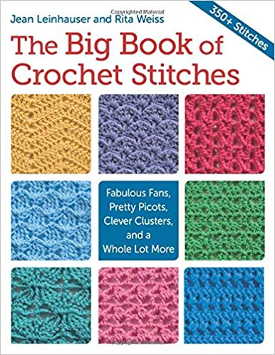 The Big Book of Crochet Stitches: Fabulous Fans, Pretty Picots