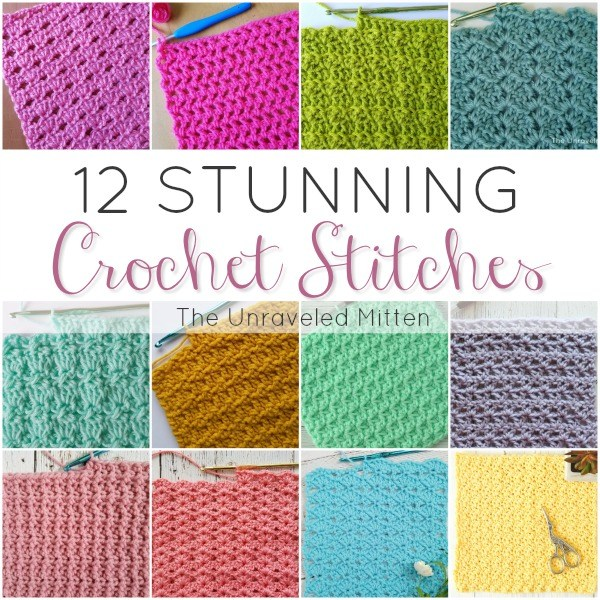 12 Stunning Crochet Stitches | The Unraveled Mitten