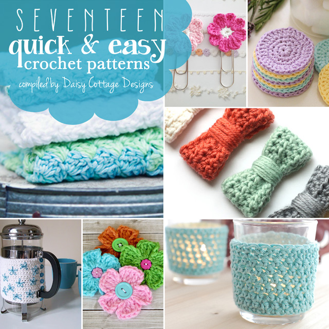17 Quick and Easy Free Crochet Patterns - Daisy Cottage Designs