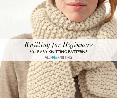 50+ Easy Knitting Patterns for Beginners | AllFreeKnitting.com