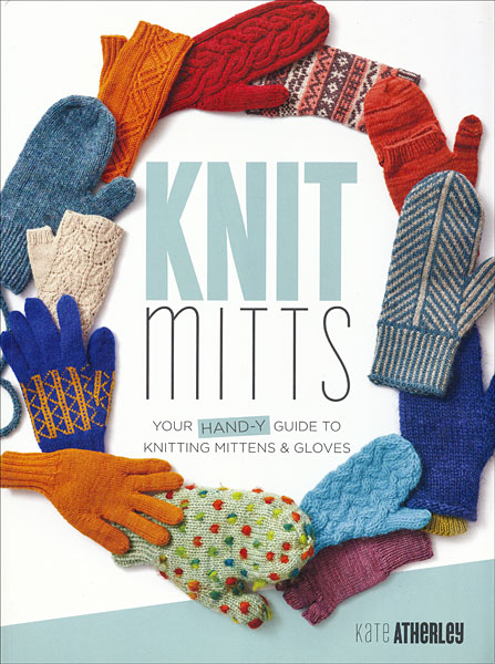 Knit Mitts from KnitPicks.com Knitting by Kate Atherley