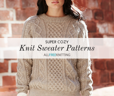 23 Super Cozy Knit Sweater Patterns | AllFreeKnitting.com