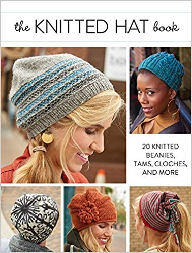 The Knitted Hat Book: 20 Knitted Beanies, Tams, Cloches, and More