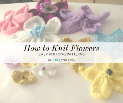 How to Knit Flowers: 39 Easy Knitting Patterns | AllFreeKnitting.com