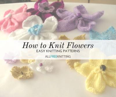How to Knit Flowers: 39 Easy Knitting Patterns | AllFreeKnitting.com