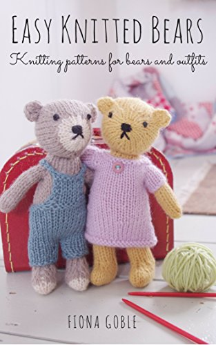 Amazon.com: Easy Knitted Bears: Knitting patterns for bears and