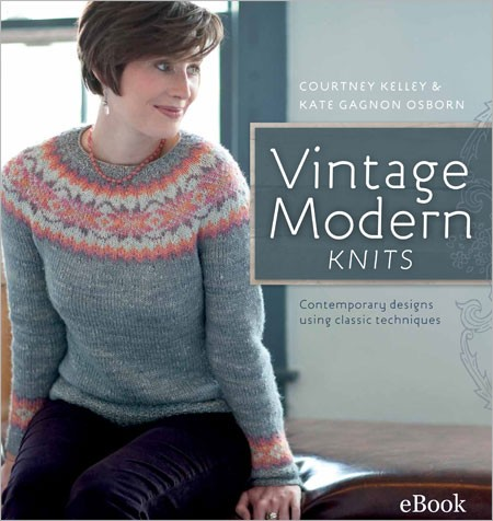 Vintage Modern Knits eBook: Contemporary Designs Using Classic