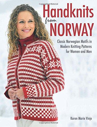Handknits from Norway: Classic Norwegian Motifs in Modern Knitting