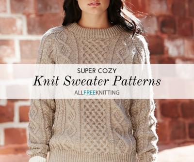23 Super Cozy Knit Sweater Patterns | AllFreeKnitting.com